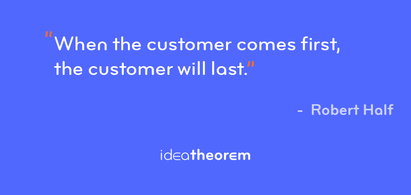 When the customer comes first, customer will last