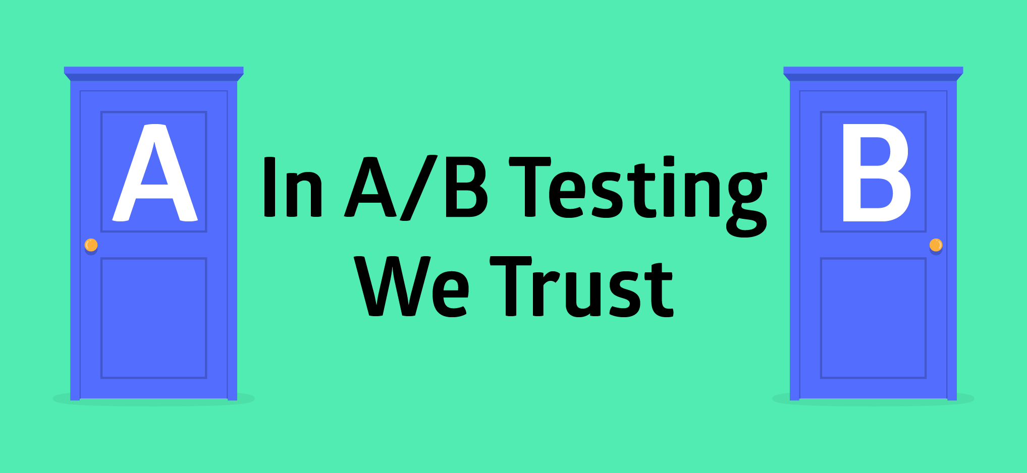 Idea Theorem- In A/B Testing We Trust