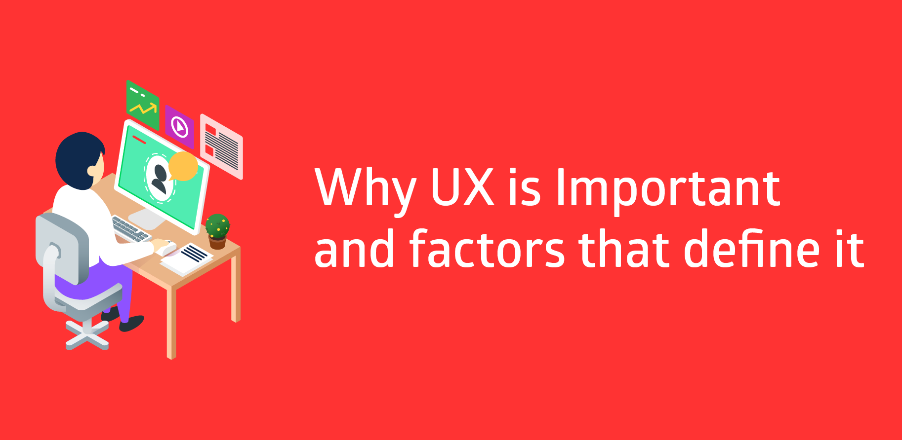 Why UX is Important and Factors that define it