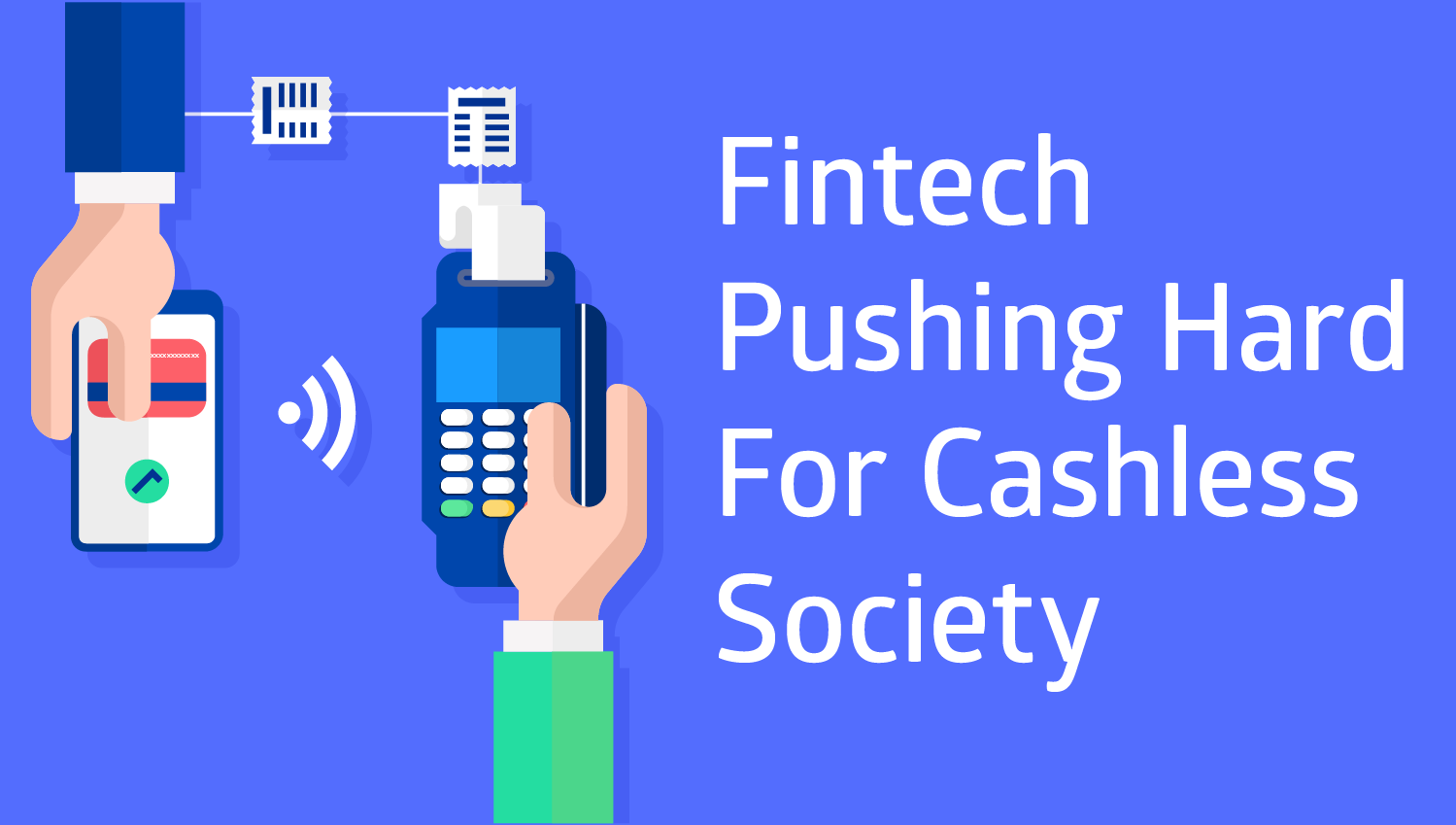 Idea Theorem - Fintech pushing hard for cashless society