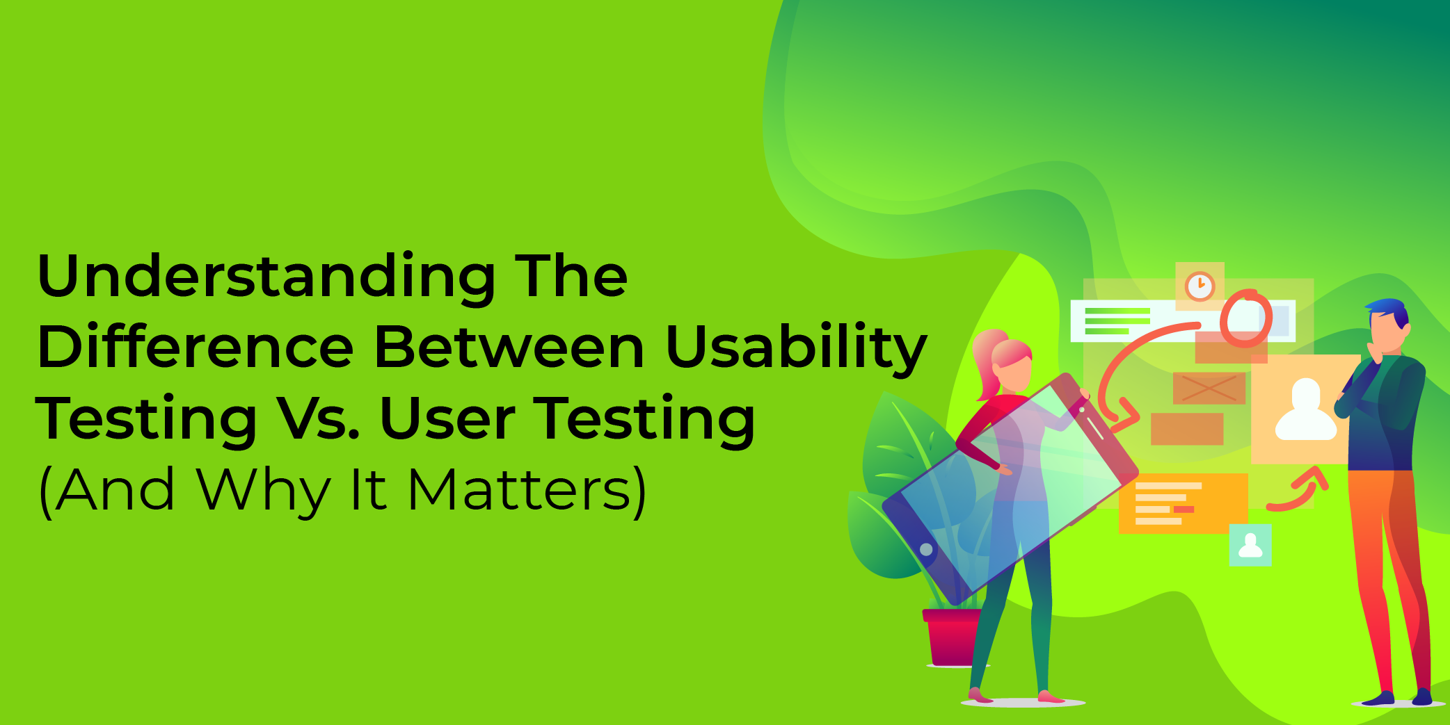 Understanding The Difference Between Usability Testing Vs. User Testing (And Why It Matters)