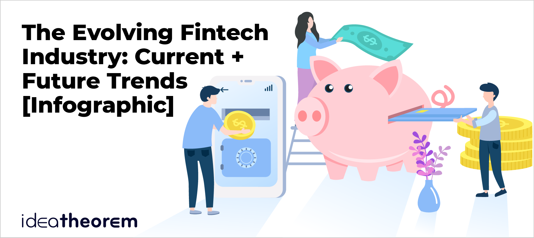 The Evolving Fintech Industry: Current + Future Trends