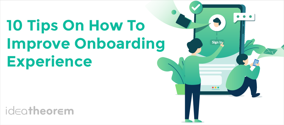 10 Tips On How To Improve Onboarding Experience